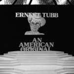 The Legend and Legacy Tribute Show, An American Original, Ernest Tubb
