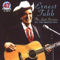 Last Sessions - Greatest Hits by Ernest Tubb
